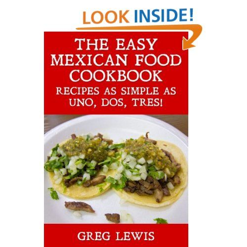 The easy mexican food cookbook recipes as simple as uno dos tres the easy mexican food cookbook recipes as simple as uno dos tres forumfinder Gallery