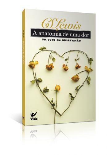 A Anatomia De Uma Dor Cs Lewis Cs Lewis Livros Para Ler