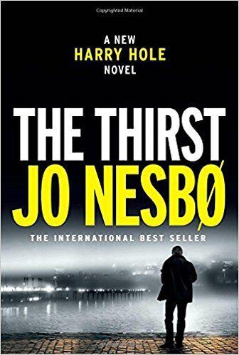 Amazon Com The Thirst A Harry Hole Novel Harry Hole Series 9780385352161 Jo Nesbo Neil Smith Books Jo Nesbo Crime Fiction Novels