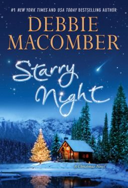 Starry Night by Debbie Macomber Been in a lazy-read Christmassy kind of mood lately... Debbie Macomber is the gal for this.