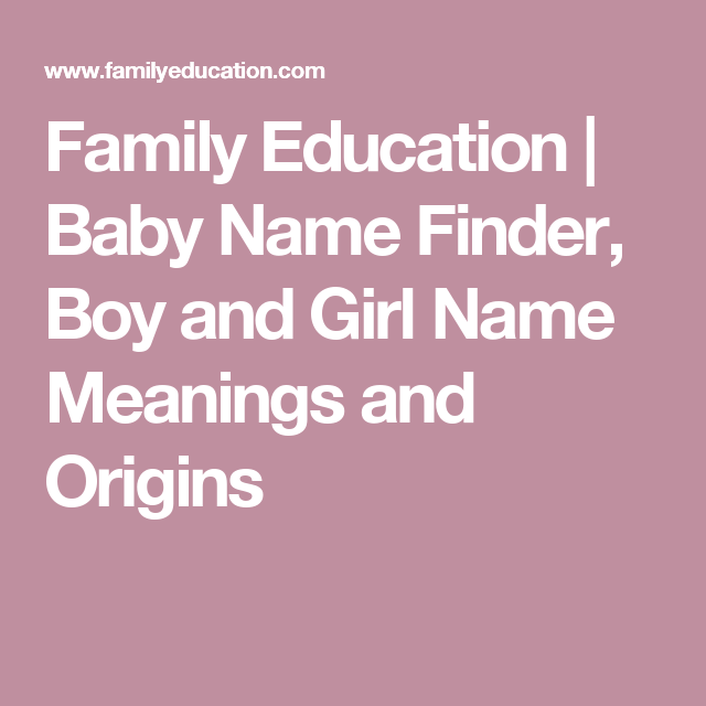Baby Name Finder Boy And Girl Meanings Origins