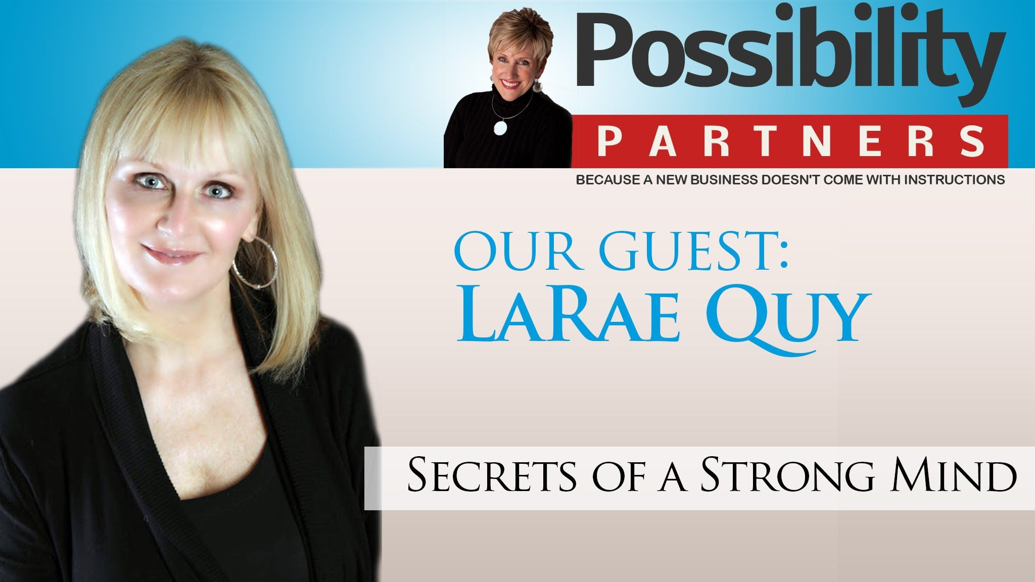 Secrets of a Strong Mind with LaRae Quy ♥ As a former