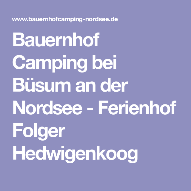 Bauernhof Camping Bei Busum An Der Nordsee Ferienhof Folger Hedwigenkoog Camping Ferien Urlaub Auf Dem Bauernhof
