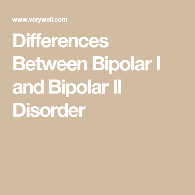 Differences Between Bipolar I and Bipolar II Disorder