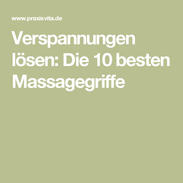 Verspannungen lösen: Die 10 besten Massagegriffe