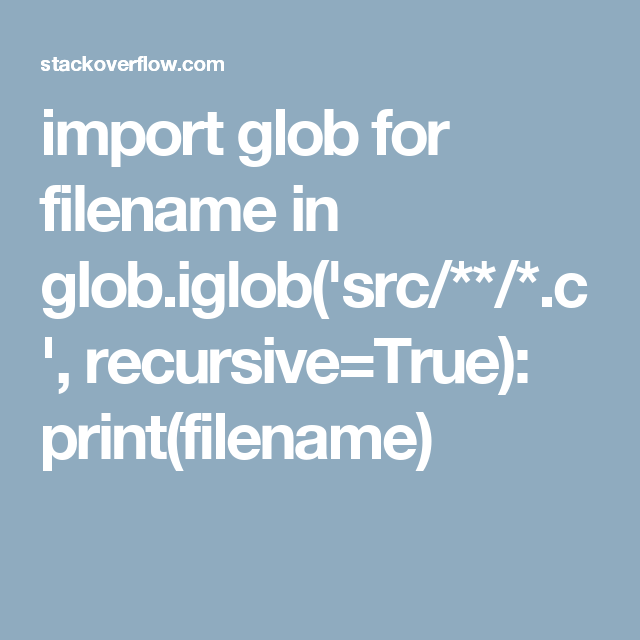 How to use glob() to find files recursively?