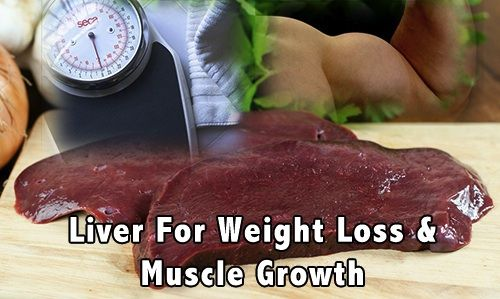 Liver For Weight Loss And Muscle Growth