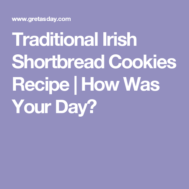 Traditional Irish Shortbread Cookies Recipe | How Was Your Day?