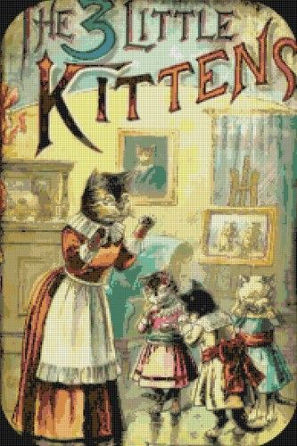 Vintage Three Little Kittens Nursery Rhyme Cross Stitch Pattern Little Kittens Kittens Cat Art
