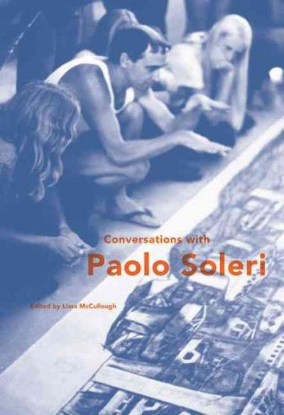 Conversations with Paolo Soleri