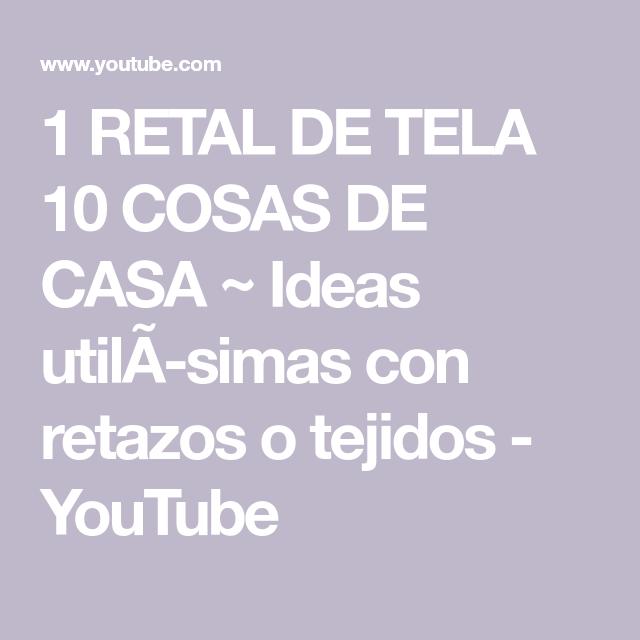 1 Retal De Tela 10 Cosas De Casa Ideas Utilãsimas Con Retazos O Tejidos Youtube Retales De Tela Retazos De Tela Retazos