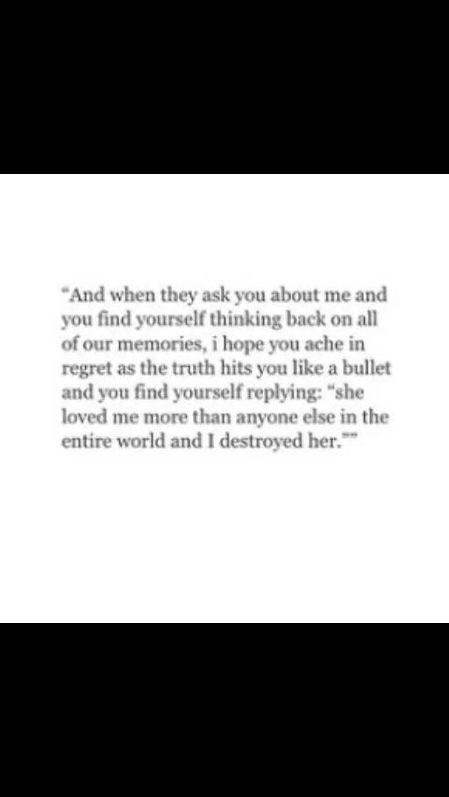 """""""She loved me more than anyone else in the entire world, and I destroyed her"""""""