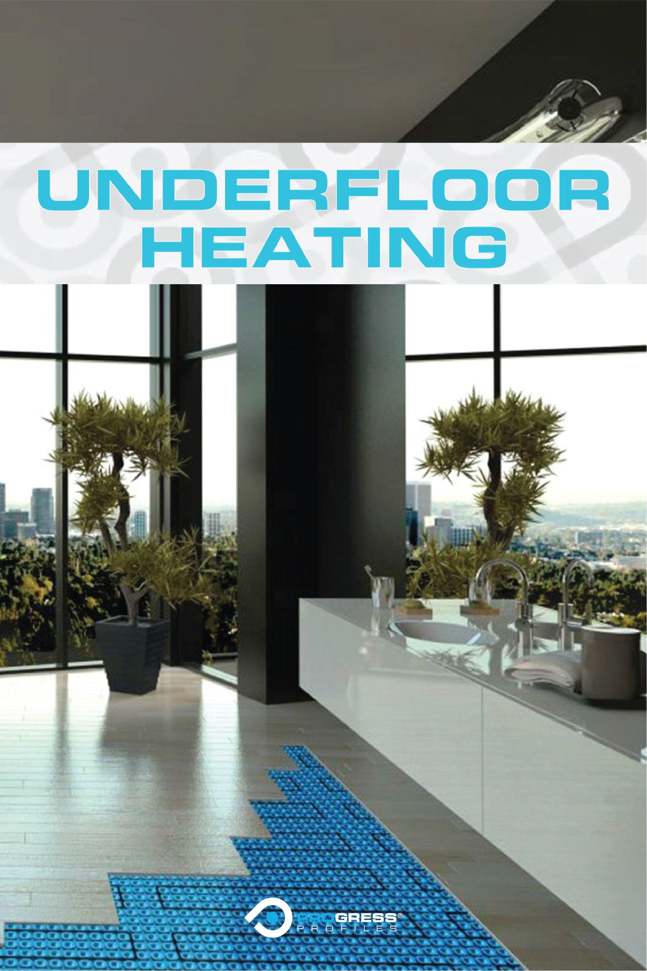 Underfloor Heating an overview Progress Profiles in