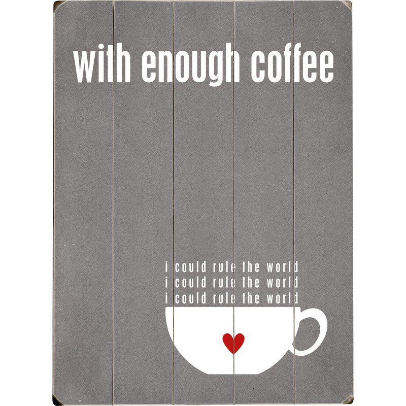 With Enough Coffee By Cheryl Overton Textual Art Plaque Coffee Wall Decor Art Plaque Artehouse
