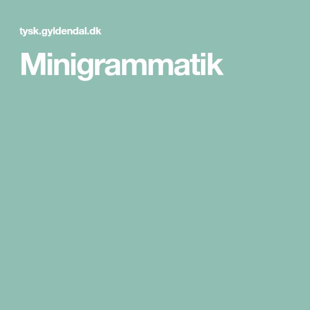 Minigrammatik | Indgange, Tysk
