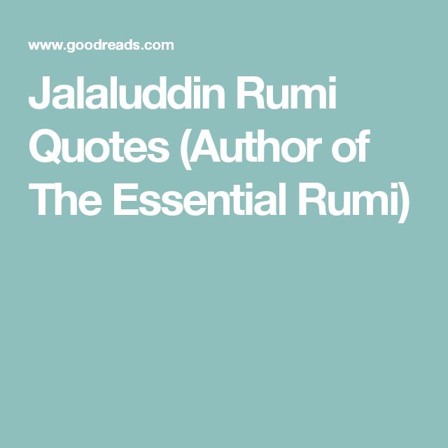 Jalaluddin Rumi Quotes Author Of The Essential Rumi Inspiration
