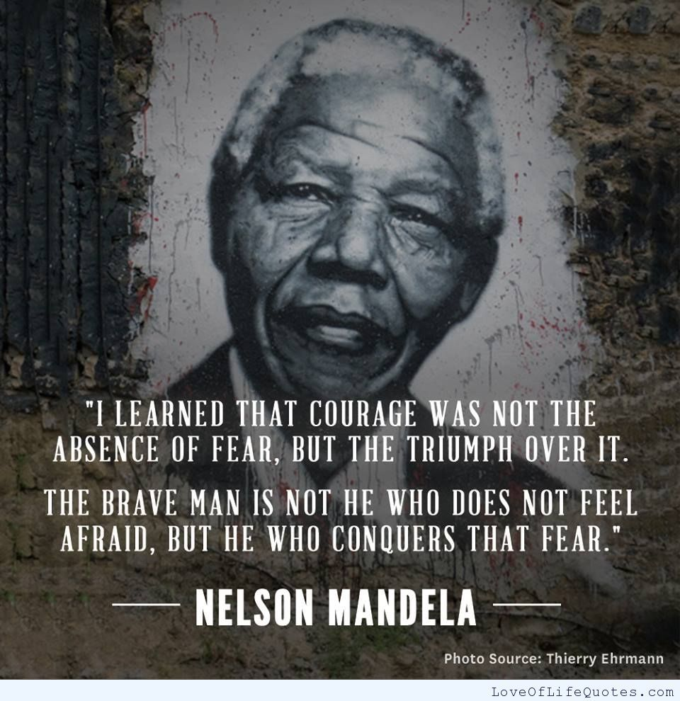 Beau Nelson Mandela Quote On Courage   Http://www.loveoflifequotes.com/