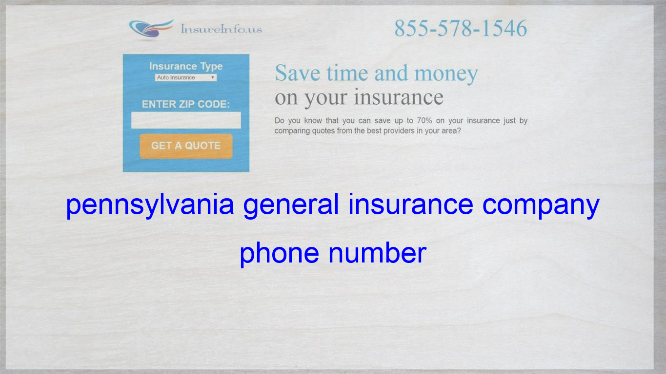 Pennsylvania General Insurance Company Phone Number Whole Life