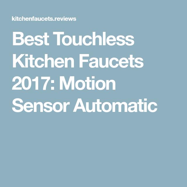 Best Touchless Kitchen Faucets 2017 Motion Sensor Automatic