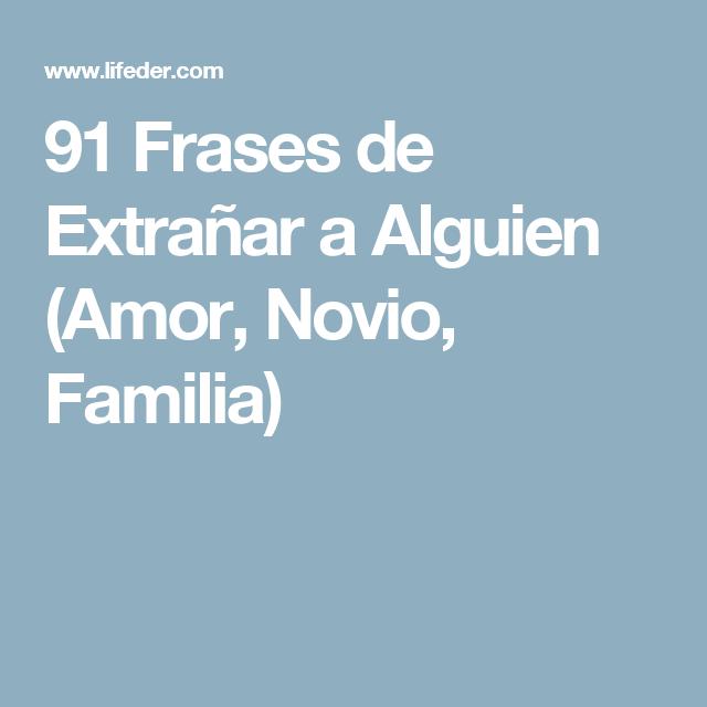91 Frases De Extrañar A Alguien Amor Novio Familia