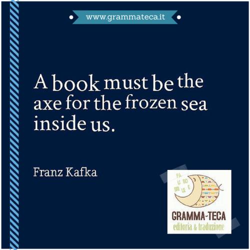 #kafka #quotes #citazioni #cit #libri #frozensea #bookishquote #grammateca