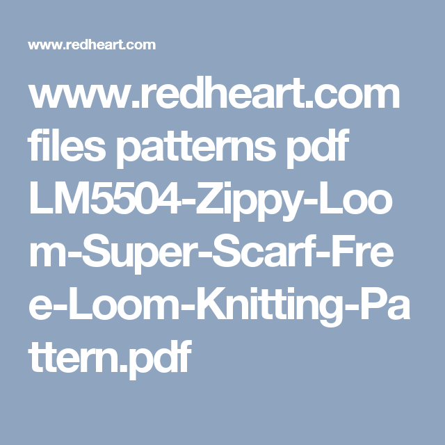 Redheart Files Patterns Pdf Lm5504 Zippy Loom Super Scarf