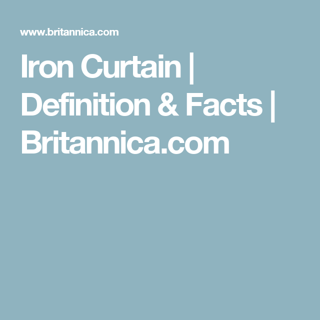 Iron Curtain Definition Facts Iron Facts Definitions