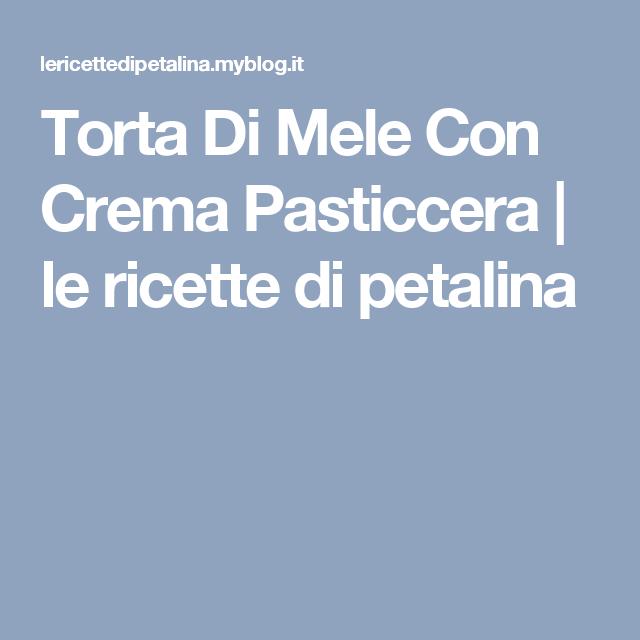 Torta Di Mele Con Crema Pasticcera | le ricette di petalina