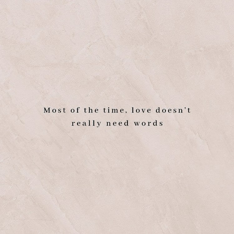 Love Doesn T Need Words Selfcare Selflove Positivequotes Quotestoliveby Haveagoodday Positivemindset P Words Of Wisdom Quotes Quotes Quotes To Live By