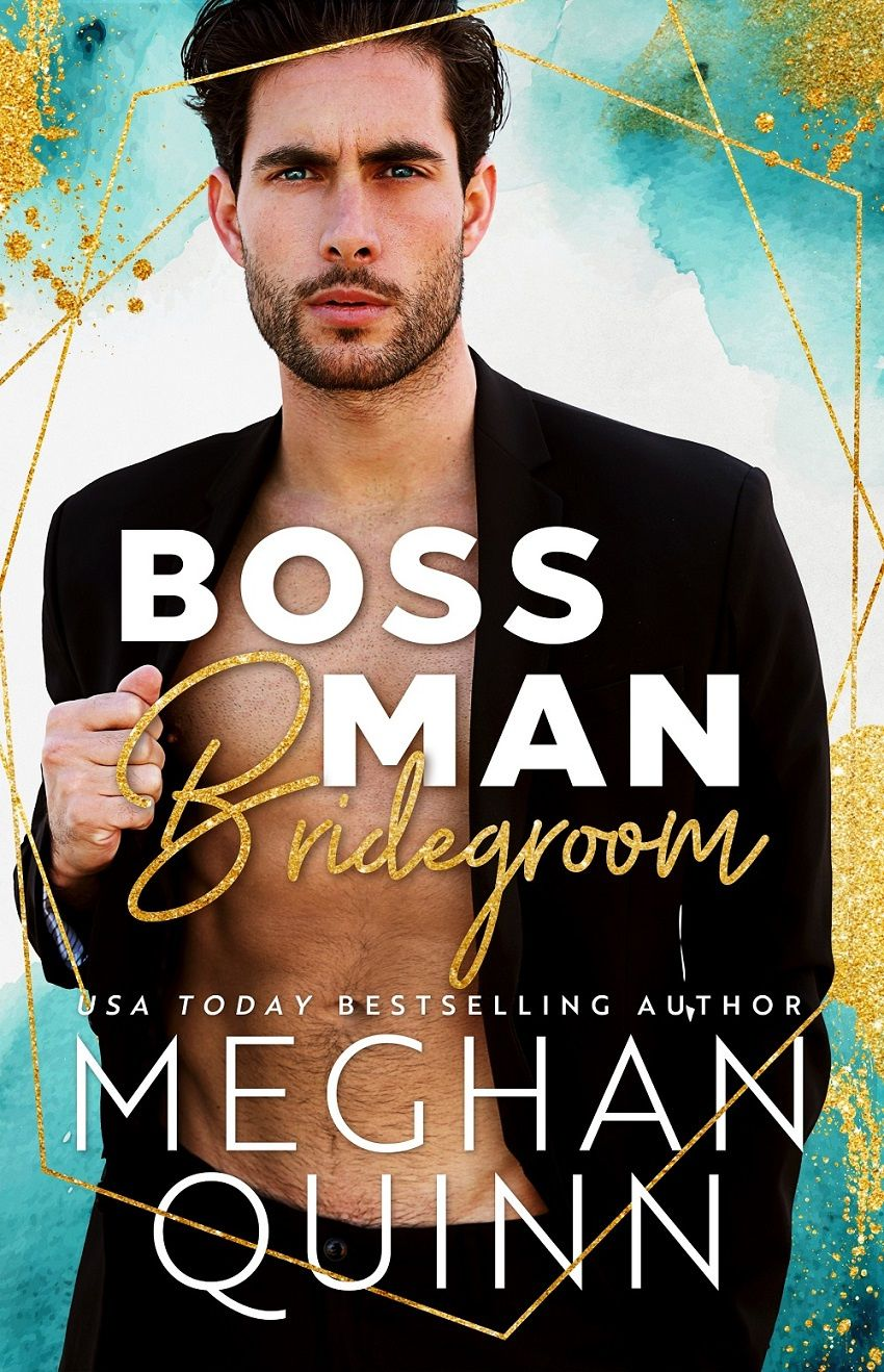 BOSS MAN BRIDEGROOM by AuthorMegQuinn is LIVE!! Grab this