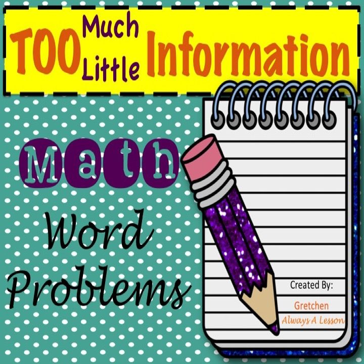 Math Word Problems with Too Much or Too Little Information | Math ...