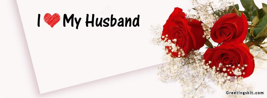 I Love My Husband Fb Cover Greetingskitcom Fb Covers Love My
