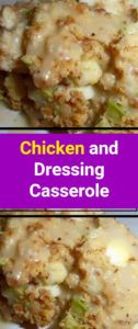 Chicken and Dressing Casserole | #chickenanddressing
