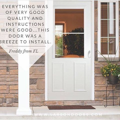 At Larson We Make Installation Simple Just Ask Freddy From Florida Tellustuesday Www Larsondoors Com Installation Front Door Storm Door