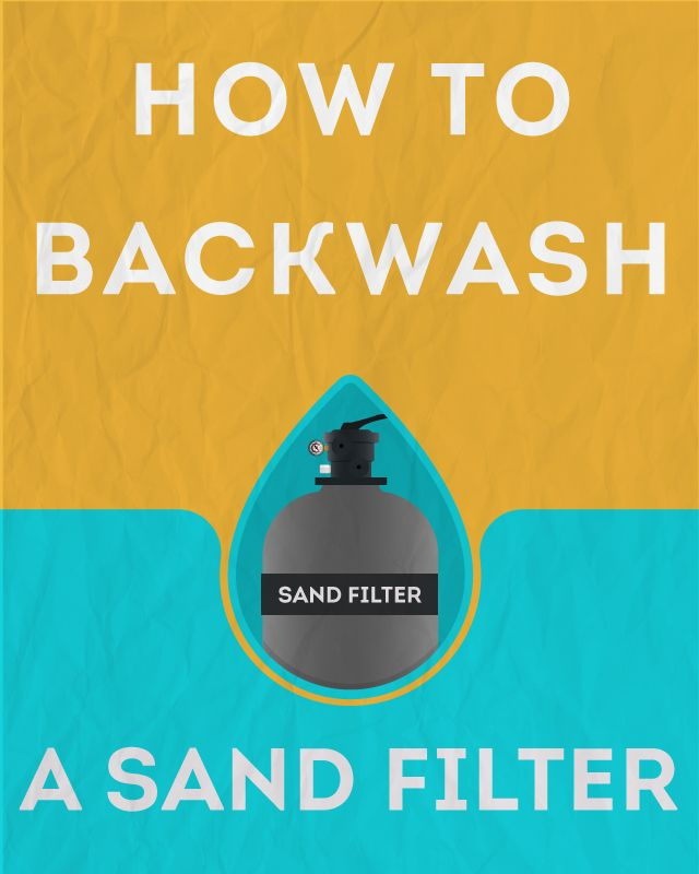How To Backwash A Pool Filter Swimming Pool Filters