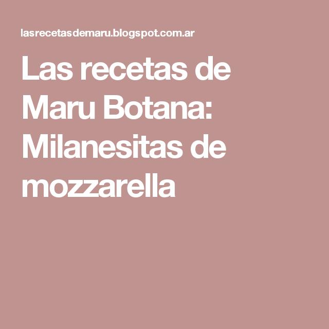 Las  recetas  de  Maru  Botana: Milanesitas de mozzarella