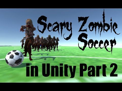 Scary Zombie Soccer With Navmesh Agents In Unity Part 2 Unity Zombie Scary