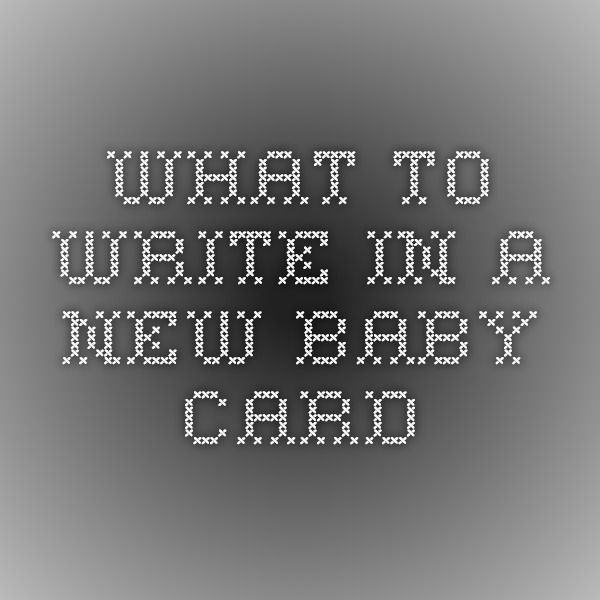 what to write in a new baby card \u2026 Baby Shower Cards Pinte\u2026
