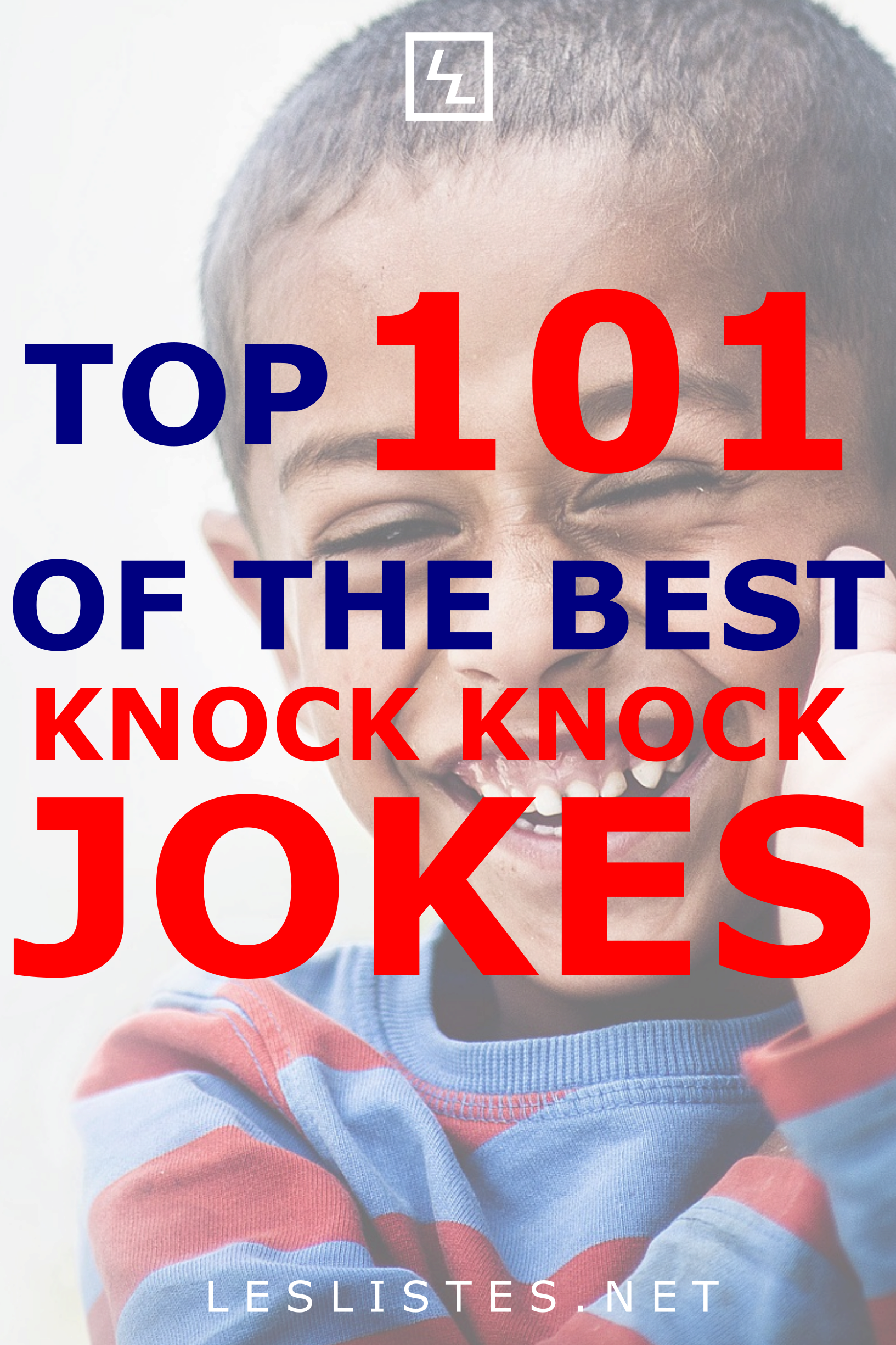 Knock Knock Jokes Are Some Of The Easiest Jokes That You Can Make Check Out The Top 101 Funny Knock Knock Joke Knock Knock Jokes Funny Knock Knock Jokes Jokes