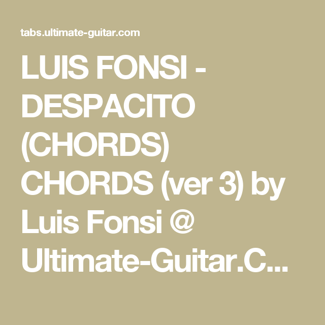 LUIS FONSI - DESPACITO (CHORDS) CHORDS (ver 3) by Luis Fonsi ...
