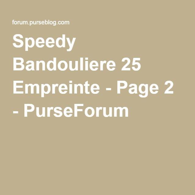 e2966d792df Speedy Bandouliere 25 Empreinte - Page 2 - PurseForum | next ...