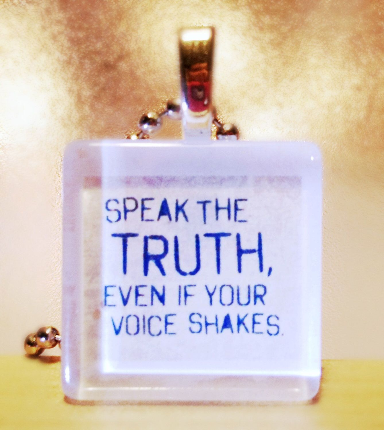 Speak the truth, even if your voice shakes Glass Pendant