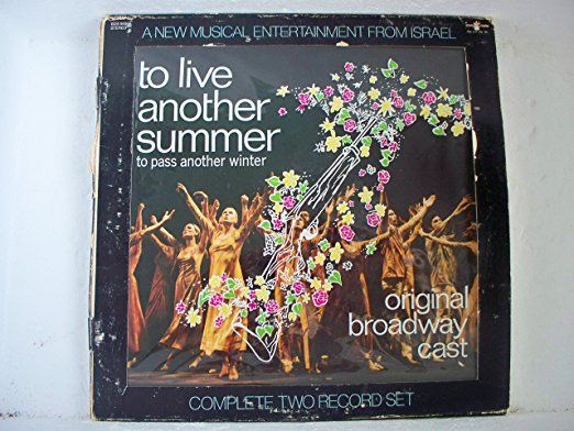 To Live Another Summer To Pass Another Winter (Broadway Original Cast LP, 1971)
