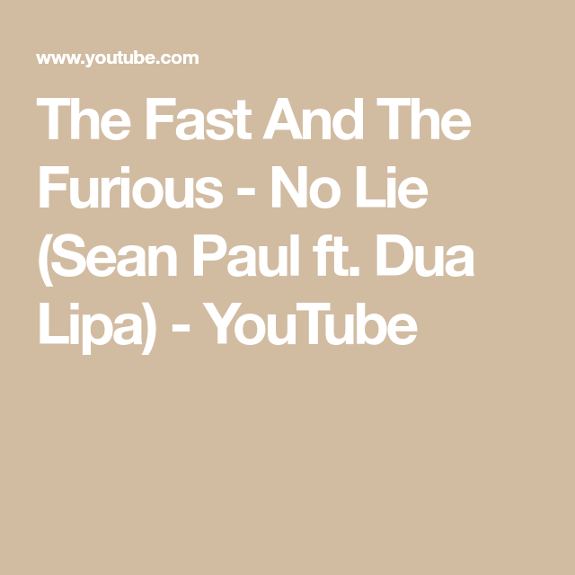 The Fast And The Furious No Lie Sean Paul Ft Dua Lipa Youtube Sean Paul Lipa The Furious