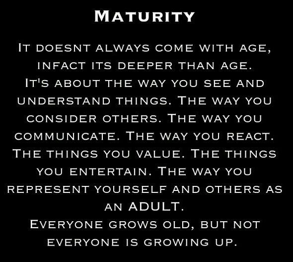 Maturity Quotes Cool Maturity Is More To Do With The Mind Than With Your Agesure Your