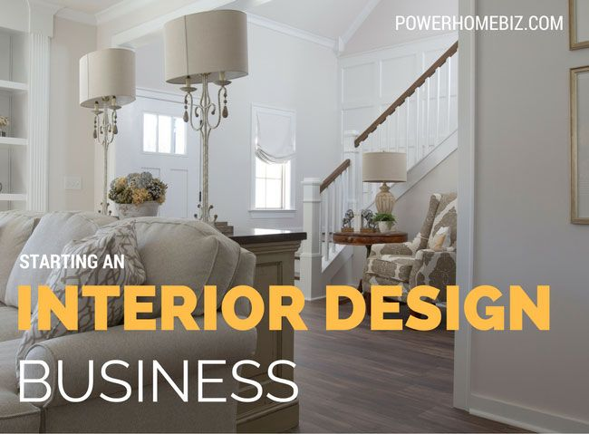 Starting An Interior Design Business How To Make Money Business