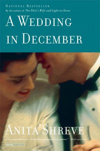 """A Wedding in December by Anita Shreve ~ I didn't just love this one by Anita Shreve, but I did like it very much.    The synopsis on the back cover is what drew me to the story. Now, I love the aspect of old friends reuniting after 20 years to celebrate one of their weddings...however the """"friends collectively recall a long-ago night that forever marked each of their lives"""" tag line left me a bit disappointed."""