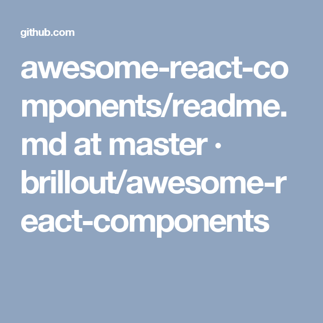 awesome-react-components/readme md at master · brillout/awesome