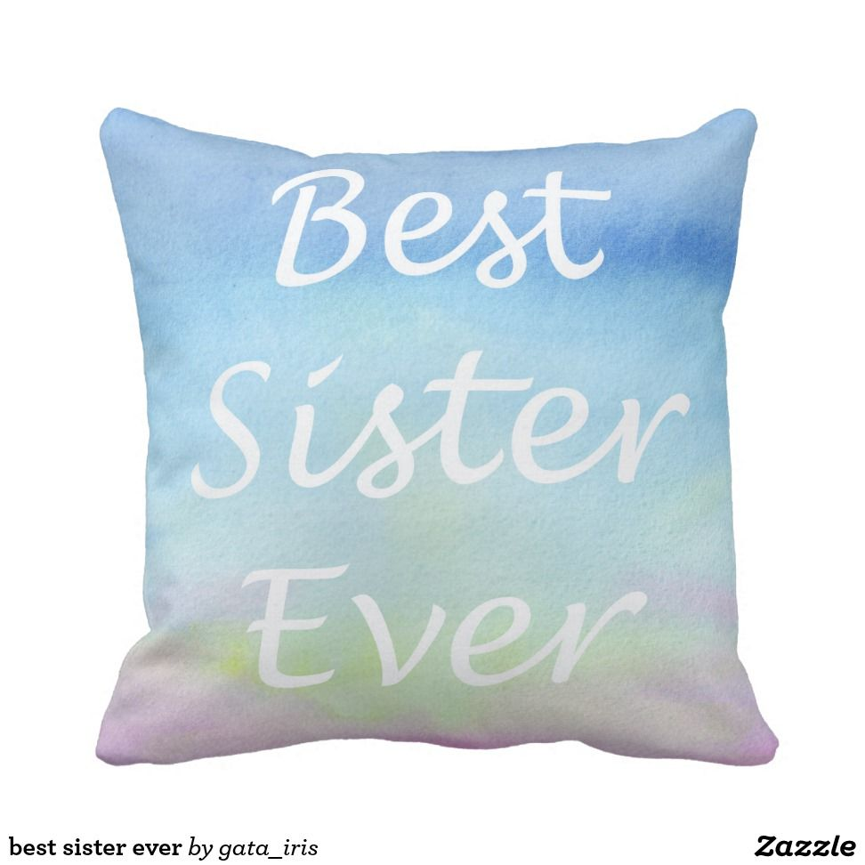 Outstanding Best Sister Ever Throw Pillow Zazzle Com Best Sister Ocoug Best Dining Table And Chair Ideas Images Ocougorg