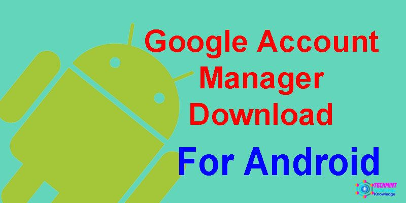 Google Account Manager Apk For Android Google Account Manager Google Account Accounting Manager